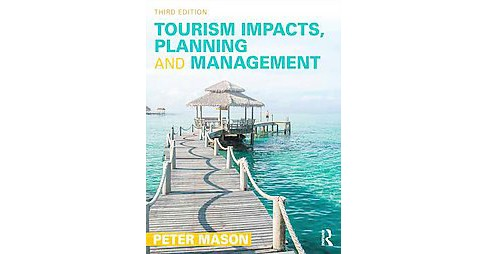 Tourism Impacts, Planning and Management (Revised) (Paperback) (Peter Mason) - image 1 of 1