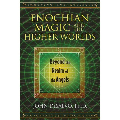 Enochian Magic and the Higher Worlds - by John DeSalvo (Paperback)
