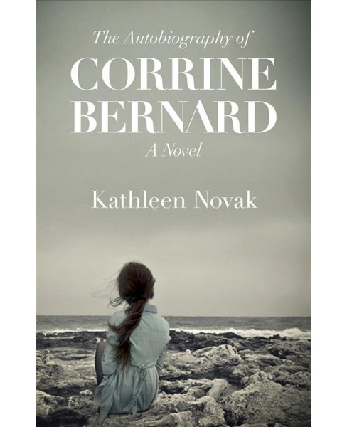 Autobiography of Corrine Bernard -  by Kathleen Novak (Hardcover) - image 1 of 1