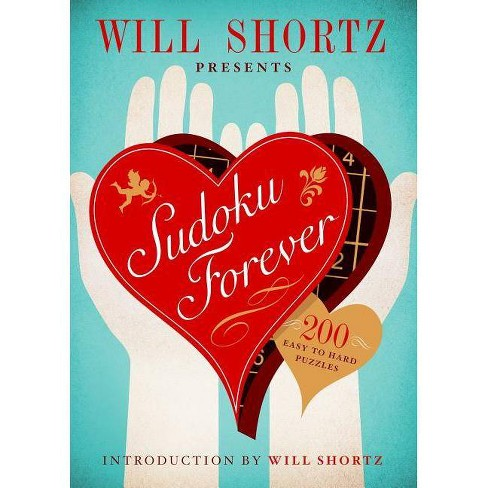 Will Shortz Presents Sudoku Forever: 200 Easy to Hard Puzzles - (Easy to Hard Sudoku) (Paperback) - image 1 of 1