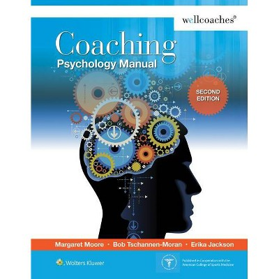 Coaching Psychology Manual - 2nd Edition by  Margaret Moore (Spiral Bound)