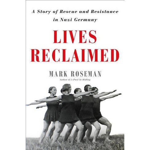Lives Reclaimed - by  Mark Roseman (Hardcover) - image 1 of 1