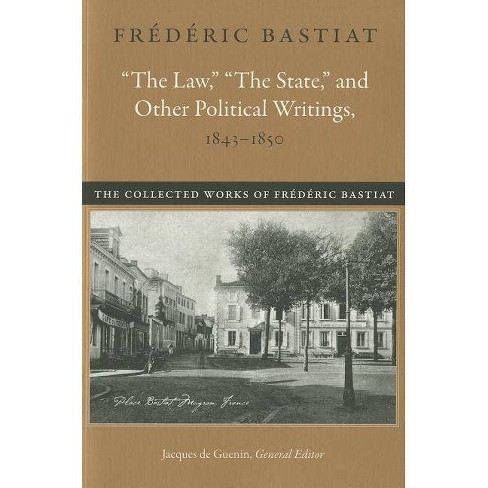 """""""the Law,"""" """"the State,"""" and Other Political Writings, 1843-1850 - by  Frederic Bastiat (Paperback) - image 1 of 1"""