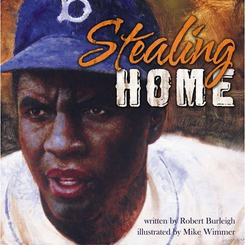 Stealing Home - by  Robert Burleigh (Hardcover) - image 1 of 1