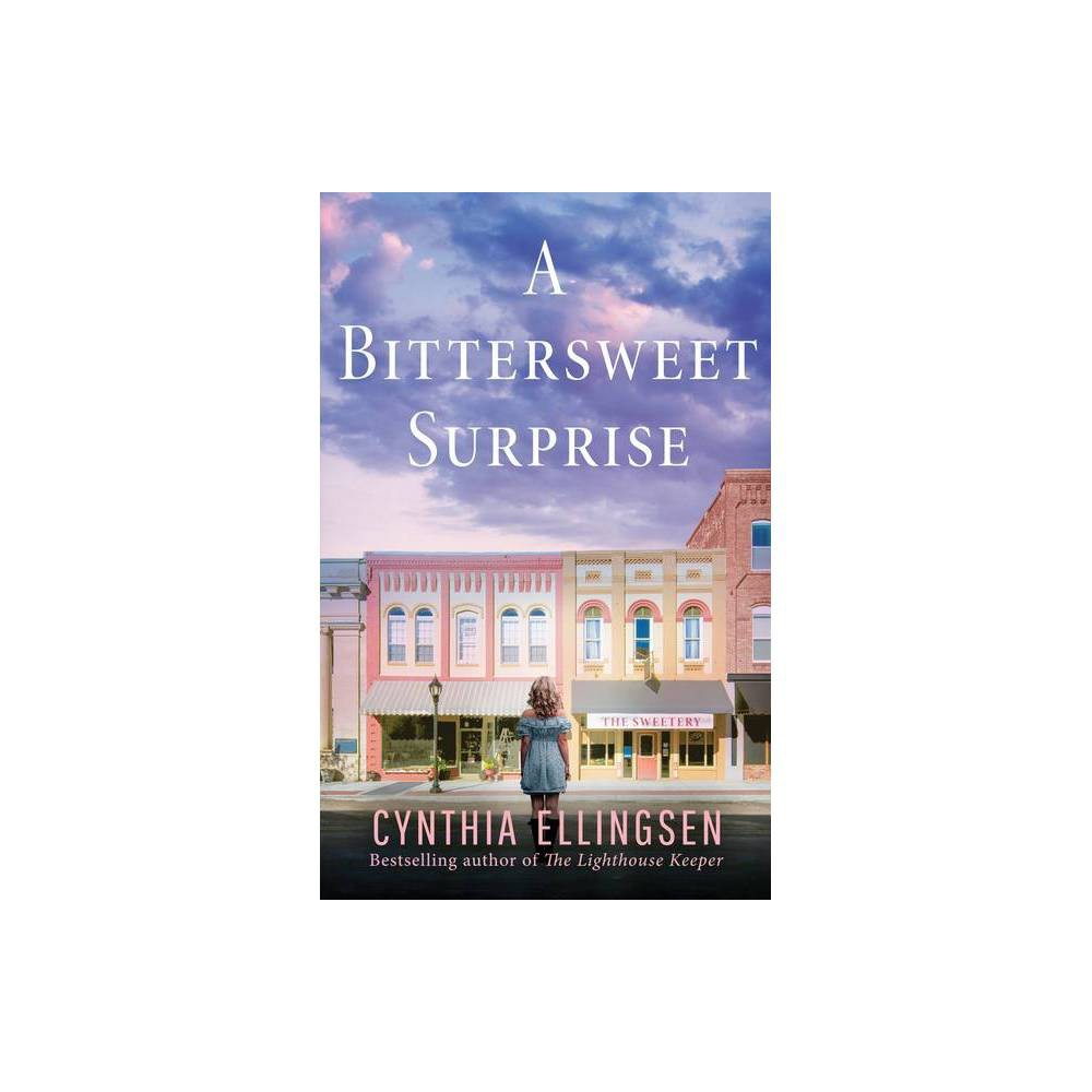 A Bittersweet Surprise Starlight Cove Novel By Cynthia Ellingsen Paperback