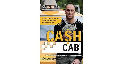 Cash Cab : A Collection of the Best Trivia from the Hit Discovery Channel Series (Original) (Paperback) - image 1 of 1