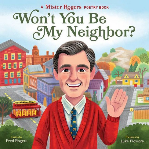 Won T You Be My Neighbor Mister Rogers Poetry Books By Fred Rogers Board Book Target