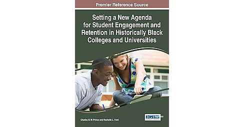Setting a New Agenda for Student Engagement and Retention in Historically Black Colleges and - image 1 of 1
