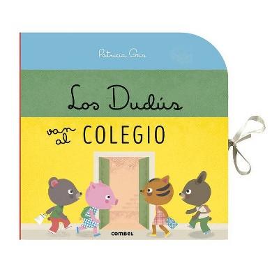 Los Dudús Van Al Colegio - by  Patricia Geis (Paperback)