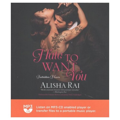Hate To Want You Forbidden Hearts By Alisha Rai Mp3 Cd Target