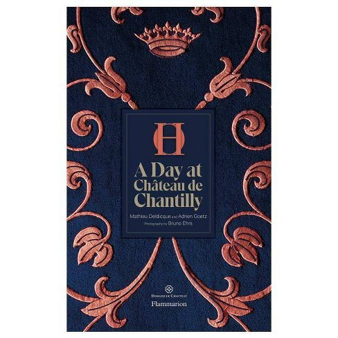 A Day at Ch�teau de Chantilly - by  Adrien Goetz & Mathieu Deldicque (Hardcover) - image 1 of 1