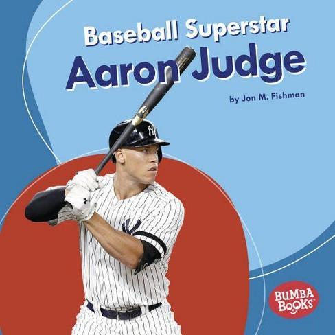 Baseball Superstar Aaron Judge - (Bumba Books (R) -- Sports Superstars) by  Jon M Fishman (Hardcover) - image 1 of 1