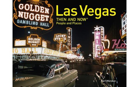 Las Vegas Then and Now : People and Places -  (Then and Now) (Hardcover) - image 1 of 1
