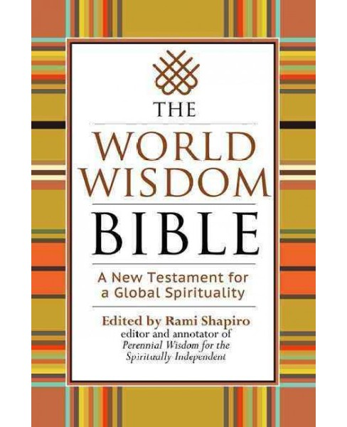 World Wisdom Bible : A New Testament for a Global Spirituality (Paperback) - image 1 of 1