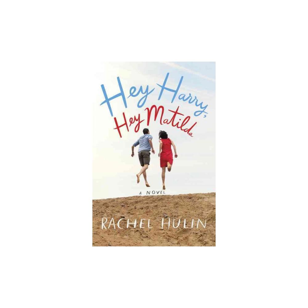 Hey Harry, Hey Matilda (Hardcover) (Rachel Hulin)