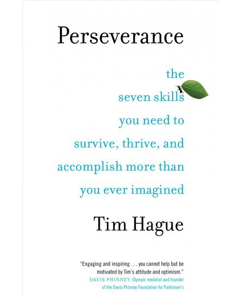 Perseverance : The seven skills you need to survive, thrive, and accomplish more than you ever imagined - image 1 of 1