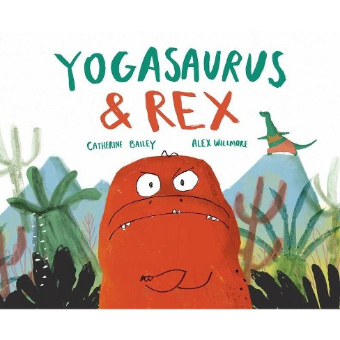 Dinos Don't Do Yoga - by  Catherine Bailey (Hardcover) - image 1 of 1