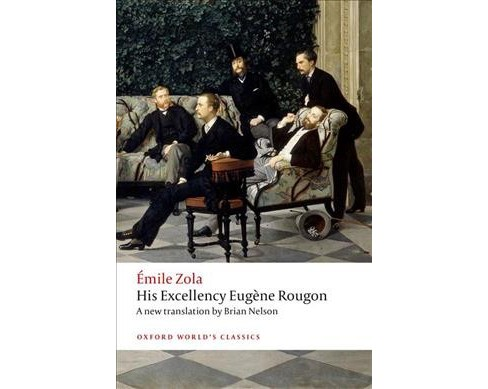 His Excellency Eugene Rougon -  (Oxford World's Classics) by Emile Zola (Paperback) - image 1 of 1