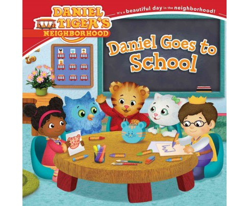 Daniel Goes to School (Hardcover) - image 1 of 1