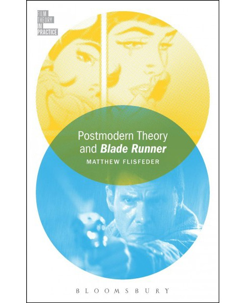 Postmodern Theory and Blade Runner -  by Matthew Flisfeder (Paperback) - image 1 of 1