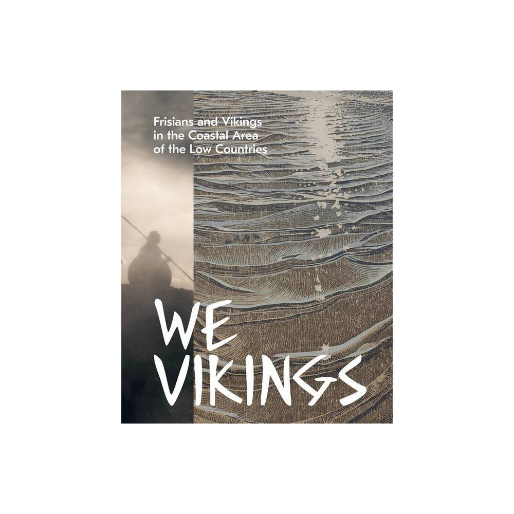 We Vikings By Marlies Stoter Diana Spiekhout Hardcover