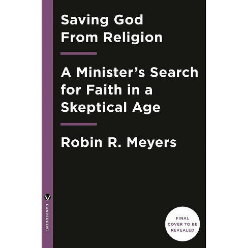 Saving God from Religion - by  Robin R Meyers (Hardcover) - image 1 of 1