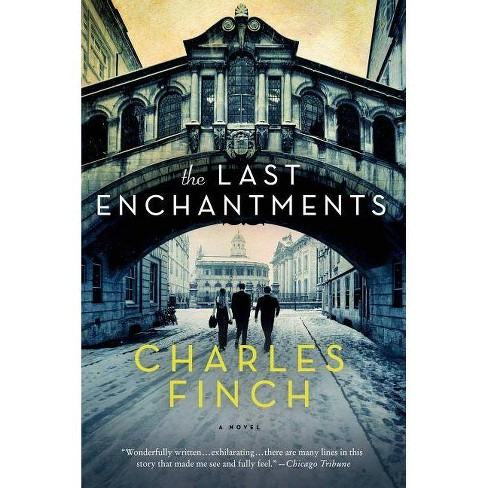 The Last Enchantments - by  Charles Finch (Paperback) - image 1 of 1