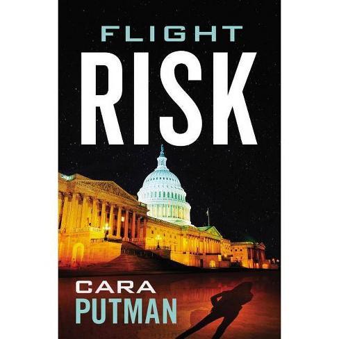 Flight Risk - by  Cara C Putman (Paperback) - image 1 of 1