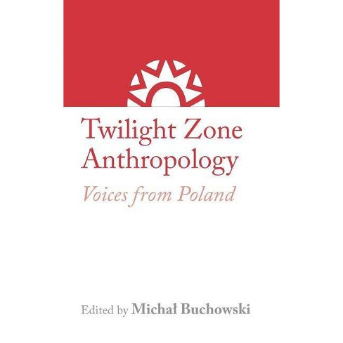 Twilight Zone Anthropology - (The Rai Country) by  Michal Buchowski (Hardcover) - image 1 of 1