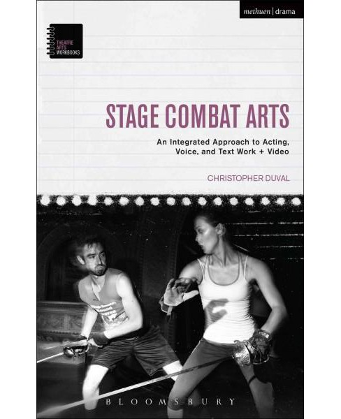 Stage Combat Arts : An Integrated Approach to Acting, Voice and Text Work + Video (Workbook) (Paperback) - image 1 of 1