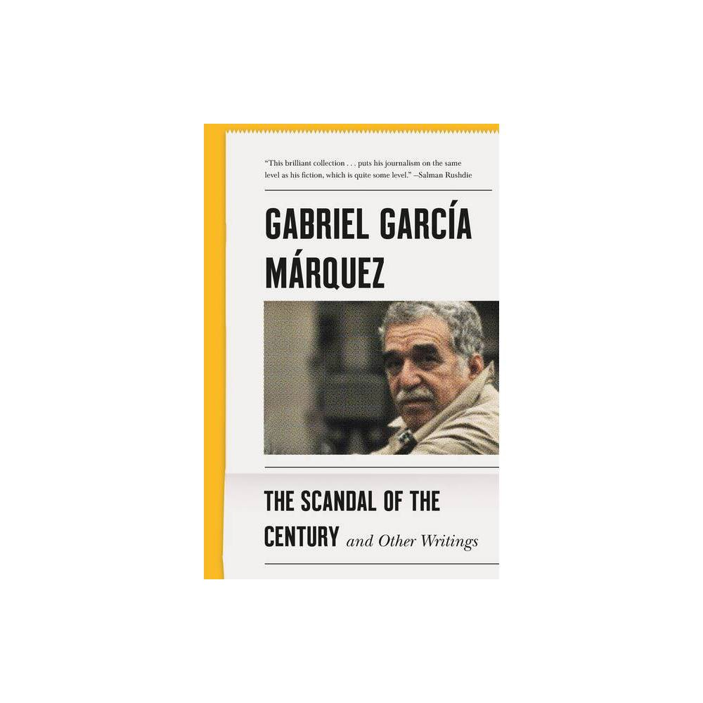 The Scandal Of The Century Vintage International By Gabriel Garc A M Rquez Paperback