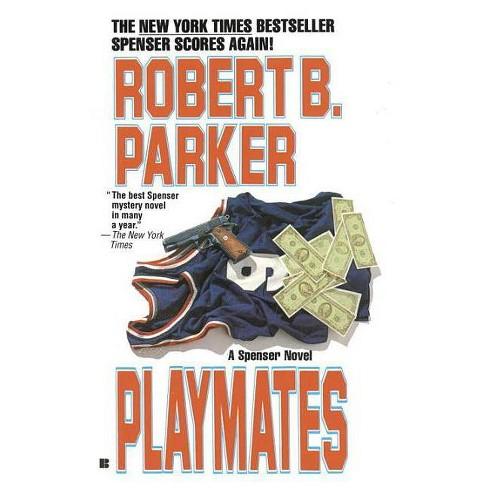 Playmates - (Spenser) by  Robert B Parker (Paperback) - image 1 of 1