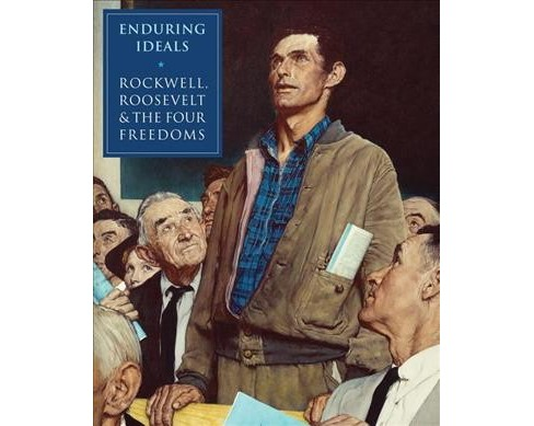Enduring Ideals : Rockwell, Roosevelt, & the Four Freedoms -  (Hardcover) - image 1 of 1