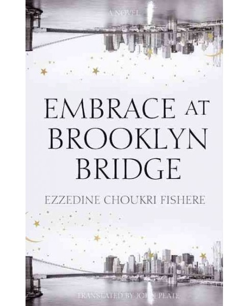 Embrace on Brooklyn Bridge (Paperback) (Ezzedine C. Fishere) - image 1 of 1