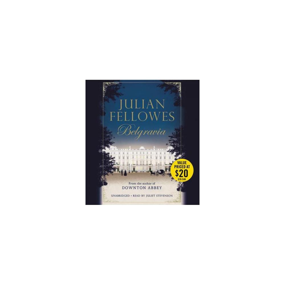 Belgravia - Unabridged by Julian Fellowes (CD/Spoken Word)