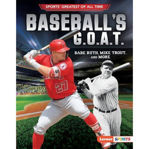 Baseball's G.O.A.T. - (Sports' Greatest of All Time (Lerner (Tm) Sports)) by  Jon M Fishman (Hardcover) - image 1 of 1
