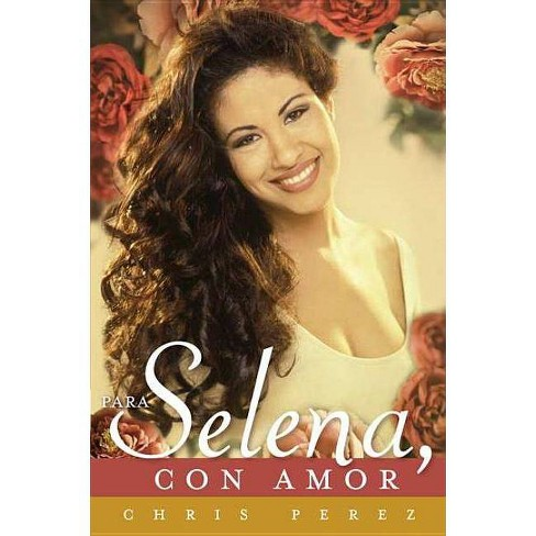 Para Selena, con amor / To Selena, With Love (Paperback) by Chris Perez - image 1 of 1