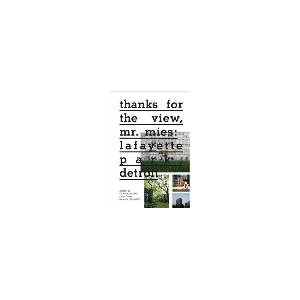 Thanks for the View, Mr. Mies : Lafayette Park, Detroit - by Marsha Music & Matthew Piper (Paperback)