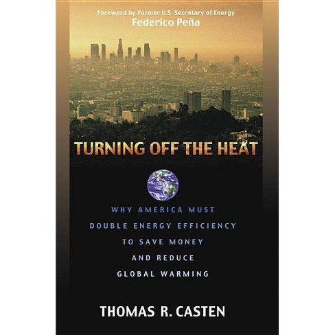 Turning Off the Heat - by  Thomas R Casten (Hardcover) - image 1 of 1