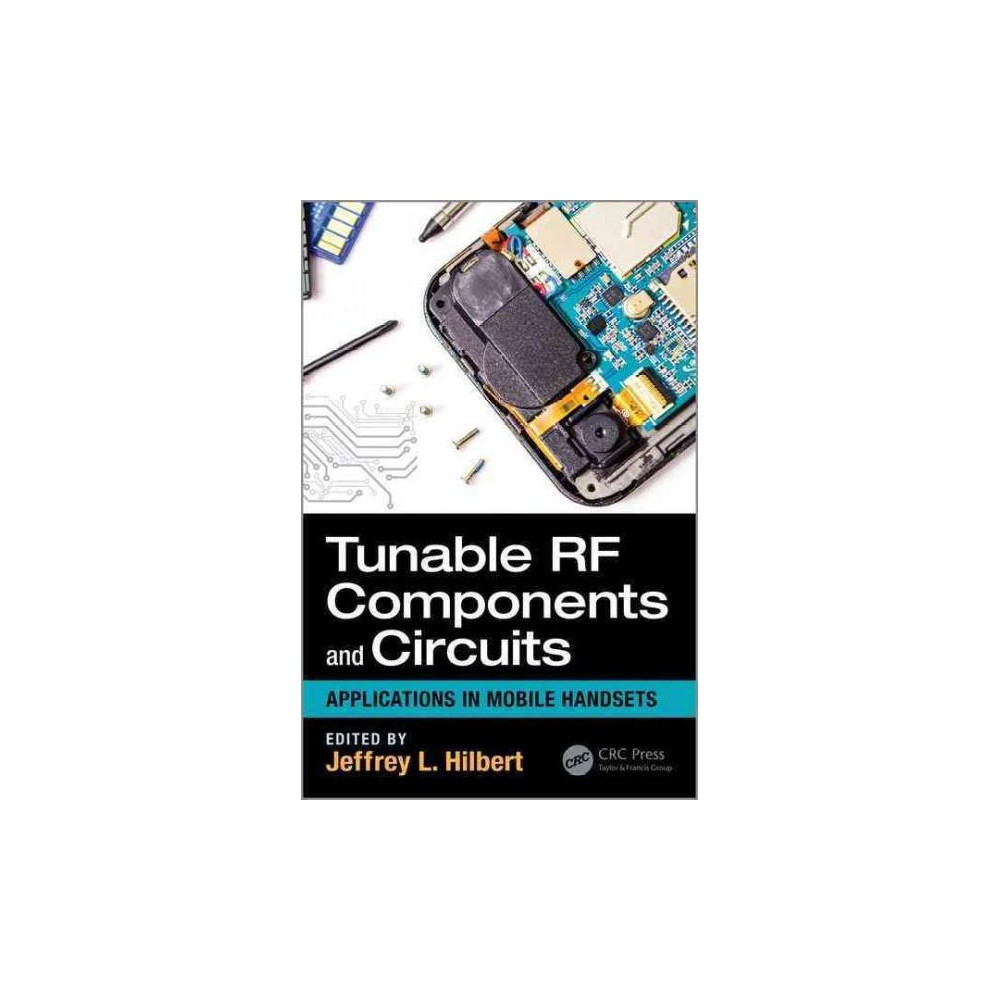 Tunable RF Components and Circuits : Applications in Mobile Handsets (Hardcover) Tunable RF Components and Circuits : Applications in Mobile Handsets (Hardcover)