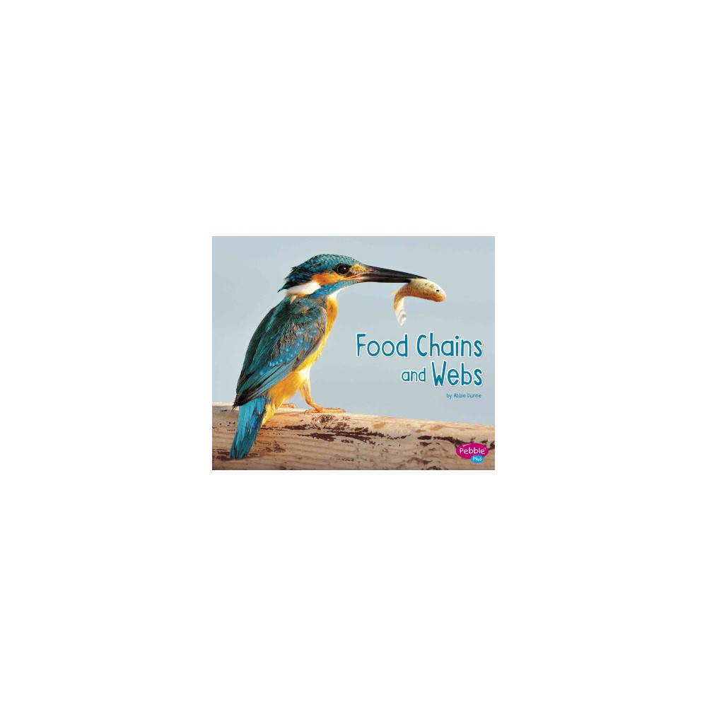 Food Chains and Webs (Paperback) (Abbie Dunne)