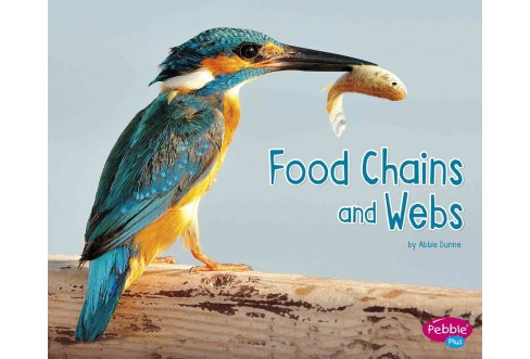 Food Chains and Webs (Paperback) (Abbie Dunne) - image 1 of 1