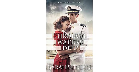 Through Waters Deep (Paperback) (Sarah Sundin) - image 1 of 1