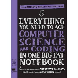 Everything You Need to Ace Computer Science and Coding in One Big Fat Notebook - (Big Fat Notebooks)