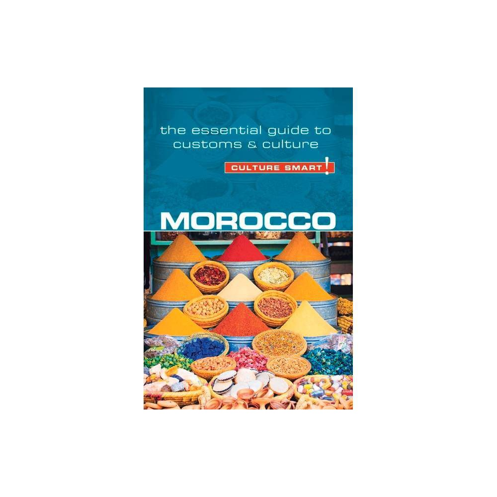 Morocco Culture Smart Volume 84 Culture Smart The Essential Guide To Customs Culture 2nd Edition By Jillian York Paperback
