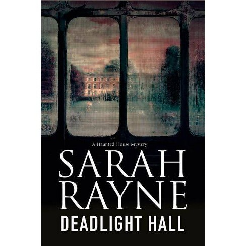 Deadlight Hall - (Nell West and Michael Flint Haunted House Story) by  Sarah Rayne (Hardcover) - image 1 of 1