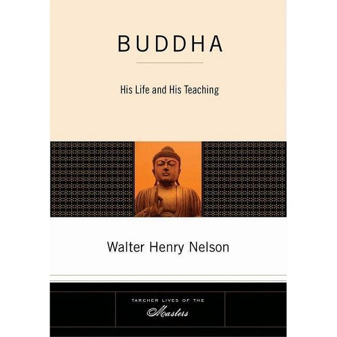 Buddha - (Tarcher Lives of the Masters) by  Walter Henry Nelson (Paperback) - image 1 of 1