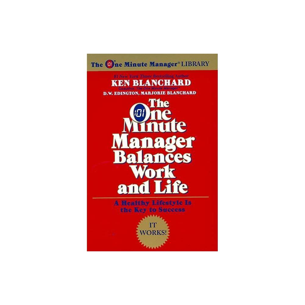 The One Minute Manager Balances Work And Life One Minute Manager Library By Ken Blanchard Marjorie Blanchard D W Edington Paperback
