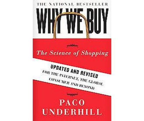 Why We Buy : The Science of Shopping (Updated / Revised) (Paperback) (Paco Underhill) - image 1 of 1