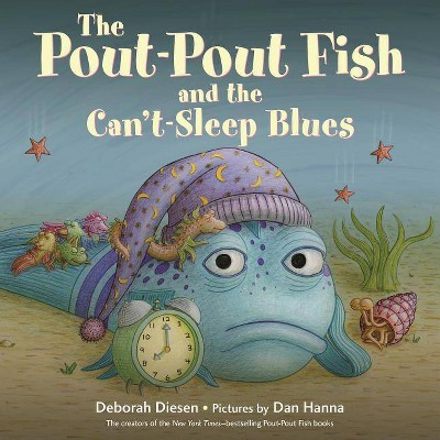 The Pout-Pout Fish and the Can't-Sleep Blues - (Pout-Pout Fish Adventure)by Deborah Diesen (Hardcover)